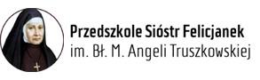 Przedszkole Sióstr Felicjanek Im. Bł. Marii Angeli Truszkowskiej w Łodzi